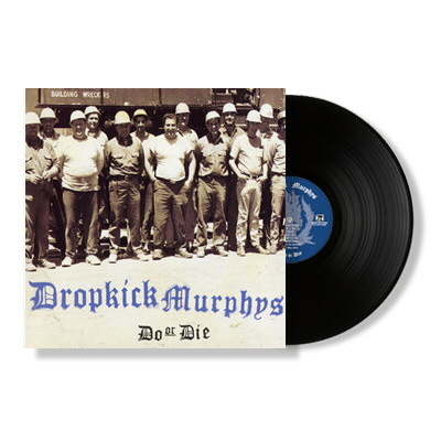 Dropkick Murphys - Do Or Die LP