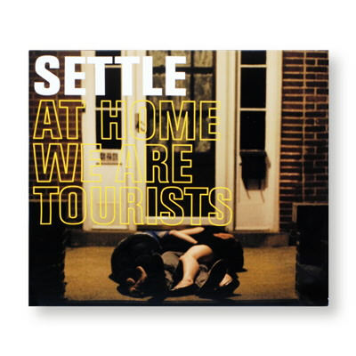 Settle - At Home We Are Tourists - CD