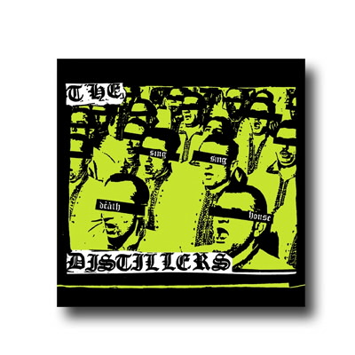 The Distillers - Sing Sing Death House CD