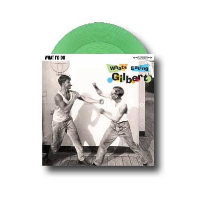 "Whats Eating Gilbert - What I'd Do - 7"" (Trans Green)"