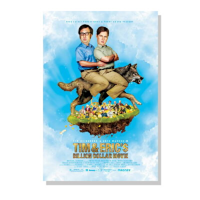tim-and-eric - Tim & Eric BILLION DOLLAR MOVIE