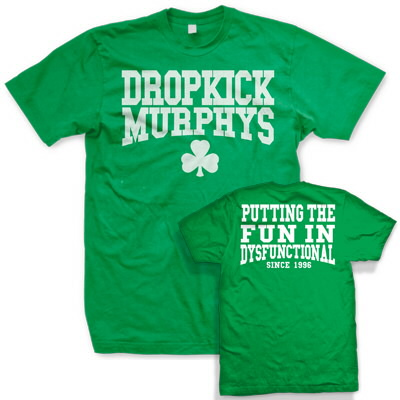 Dropkick Murphys - Putting The Fun In Dysfunctional Tee (Green)