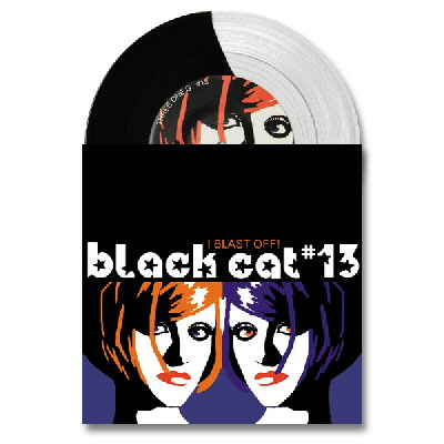 "Black Cat #13 - Black Cat #13 - I Blast Off 7"" (Black/Clear)"