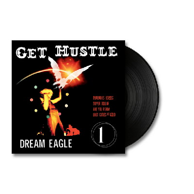 Get Hustle - Get Hustle - Dream Eagle EP